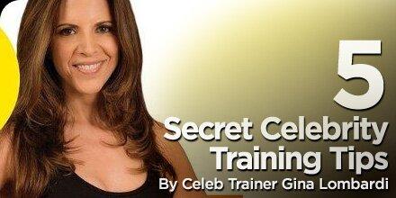 5_celebrity_training_secrets 5 простых советов для любителей от голливудского тренера Джины Ломбарди